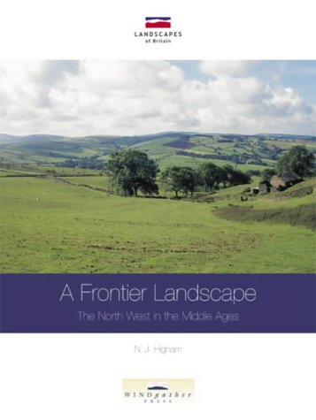 9780954557560: A Frontier Landscape: The North West in the Middle Ages (Landscapes of Britain)