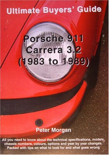 9780954557911: Porsche 911 Carrera 3.2: 1983 to 1989 (Ultimate Buyers' Guide)
