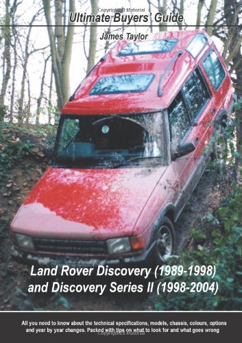 9780954557973: Land Rover Discovery (1989-1998) and Discovery Series III (1998-2004): Ultimate Buyers' Guide