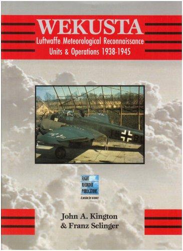 Wekusta: Luftwaffe Weather Reconnaissance Units in World: Selinger, Franz, Kington,
