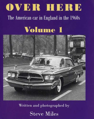 Over Here: The American Car in England: Steve Miles
