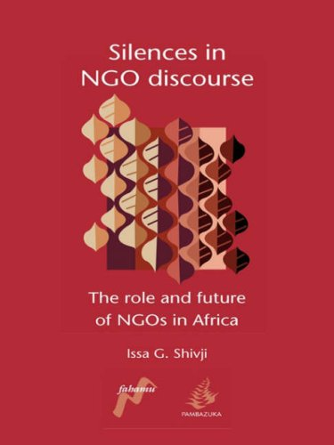 Silences in NGO Discourse: The Role and Future of NGOs in Africa (9780954563790) by Issa G. Shivji