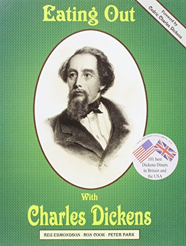 Eating Out with Charles Dickens: Edmondson, Reg, Cook, Ron, Park, Peter