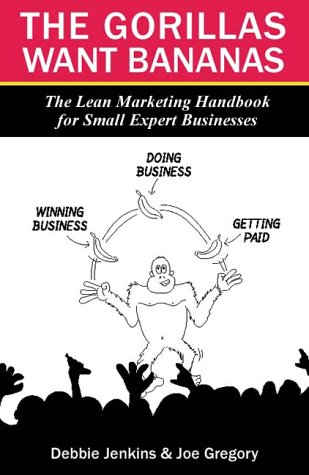 9780954568108: The Gorillas Want Bananas: The Lean Marketing Handbook for Small Expert Businesses