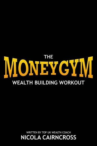 9780954568184: Money Gym: The Wealth Building Workout