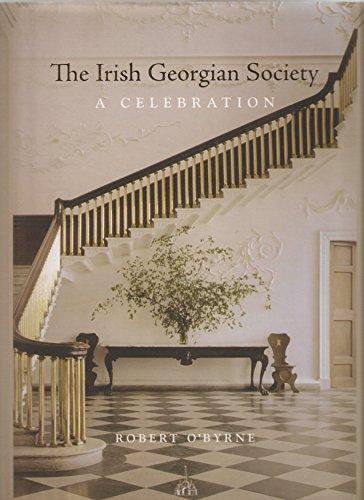 9780954569129: The Irish Georgian Society: A Celebration: [The Fiftieth Anniversary of Its Establishment]