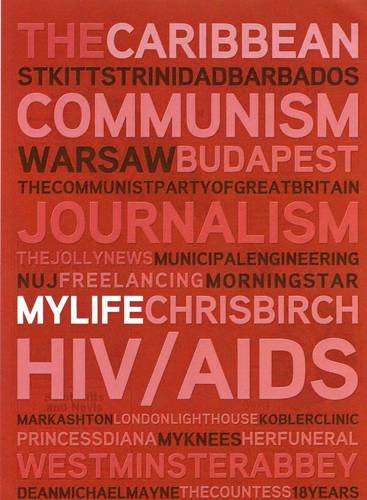 My Life: The Caribbean, Communism, Budapest 1956, Journalism, HIV/Aids, London Lighthouse, ...
