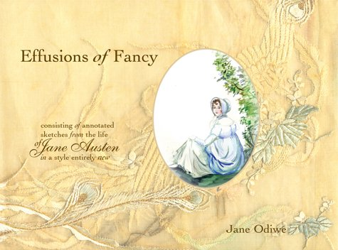 9780954572204: Effusions Of Fancy: Consisting Of Annotated Sketches From The Life Of Jane Austen, In A Style Entirely New