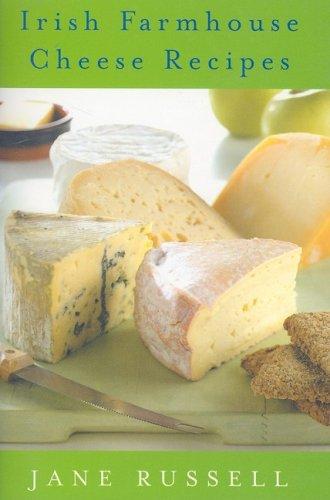 9780954572419: Irish Farmhouse Cheese Recipes