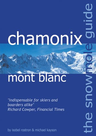 9780954573935: The Snowmole Guide to Chamonix Mont Blanc (Snowmole Guides)