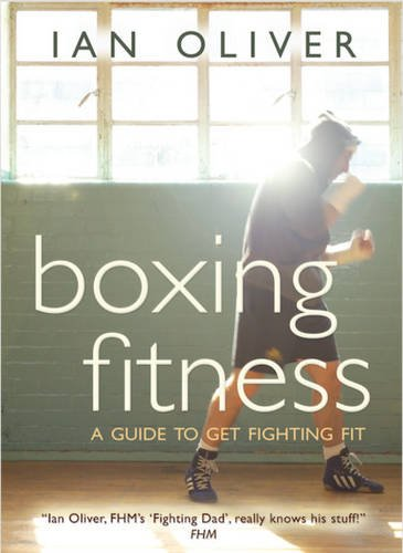 9780954575984: Boxing Fitness: A Guide to Getting Fighting Fit
