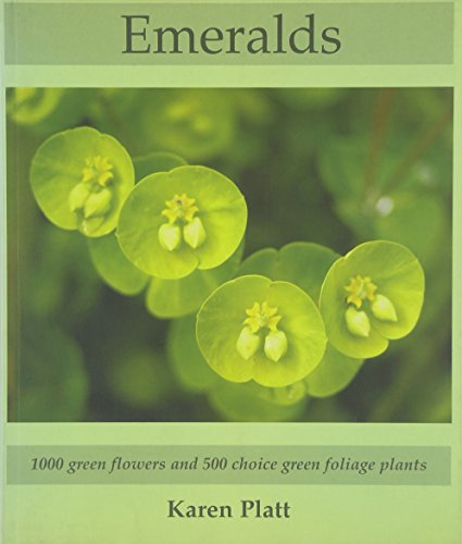9780954576448: Emeralds: 1000 Green Flowers and 500 Choice Green Foliage Plants