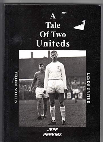 9780954579692: A Tale Of two Uniteds