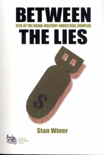 9780954580537: Between the Lies: Rise of the Media-military-industrial Complex