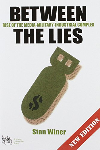 9780954580568: Between the Lies: Rise of the Media-Military-Industrial Complex