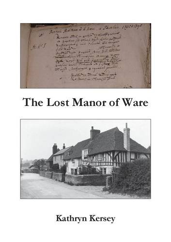 The Lost Manor of Ware: Kersey, Kathryn