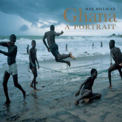 Ghana: A Portrait: Milligan, Max