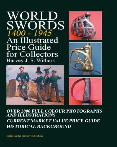 9780954591014: World Swords 1400-1945: An Illustrated Price Guide for Collectors