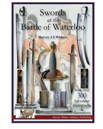 9780954591021: Swords at the Battle of Waterloo (The British Military Sword Series) (Volume 4)