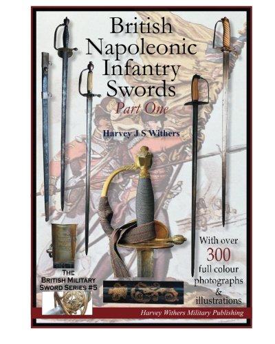 9780954591045: British Napoleonic Infantry Swords Part One (The British Military Sword Series) (Volume 5)