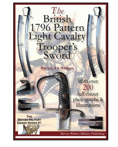 9780954591076: The British 1796 Pattern Light Cavalry Trooper's Sword (The British Military Sword Series) (Volume 1)