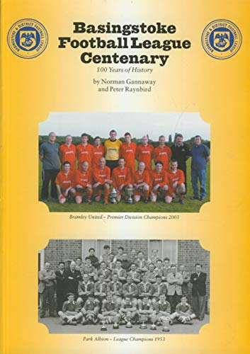 9780954593209: Basingstoke Football League Centenary: 100 Years of History