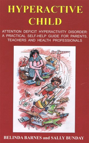 9780954593315: Hyperactive Child: Attention Deficit Hyperactivity Disorder - A Practical Self-help Guide for Parents, Teachers and Health Professionals