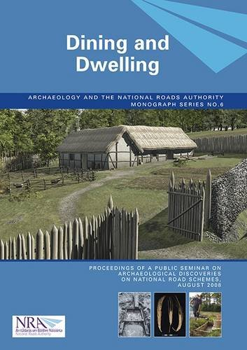 9780954595579: Dining and Dwelling (Archaeology and the National Roads Authority Monograph)