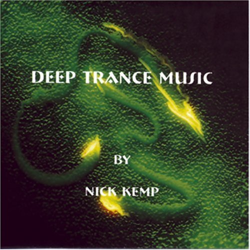 Deep Trance Music for Relaxation & Well Being (Compact Disc): Nick Kemp