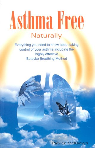 9780954599607: Asthma Free Naturally:  Including the highly effective Buteyko Breathing Method