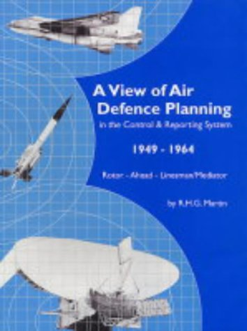 9780954601706: A View of Air Defence Planning in the Control and Reporting System 1949-1964: Rotor - Ahead - Linesman/Mediator
