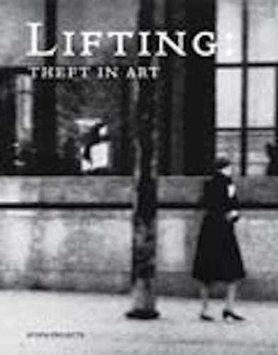 9780954615642: Lifting: Theft in Art: Tracy Mackenna and Edwin Janssen
