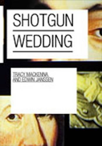 Shotgun Wedding: Mackenna, Tracy; Janssen, Edwin