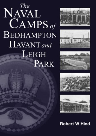 9780954616007: The Naval Camps of Bedhampton, Havant and Leigh Park