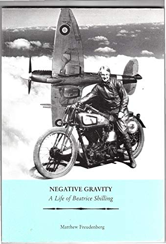 9780954616502: Negative Gravity: A Life of Beatrice Shilling