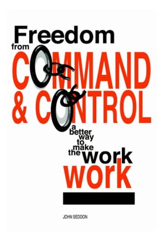9780954618308: Freedom from Command and Control: A Better Way to Make the Work Work