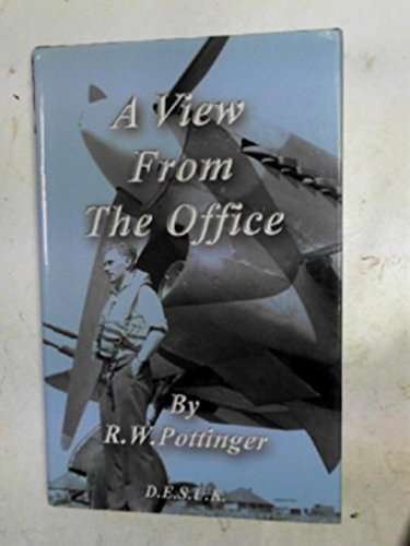 A View From The Office ; A Personal Story From the Second World War of Life in the Army,Training ...