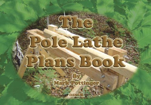 9780954618933: The Pole Lathe Plans Book: Comprehensive Plans and Instructions for Building a Traditional Pole Lathe