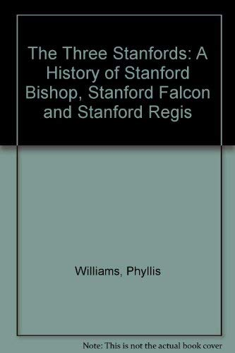 The Three Stanfords: A History of Stanford Bishop, Stanford Falcon and Stanford Regis (0954621212) by Williams, Phyllis