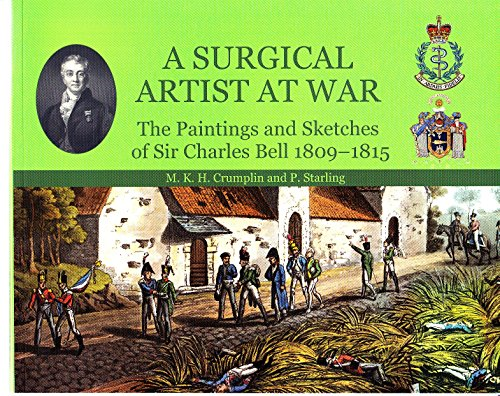 9780954621315: A Surgical Artist at War: The Paintings and Sketches of Sir Charles Bell 1809-1815