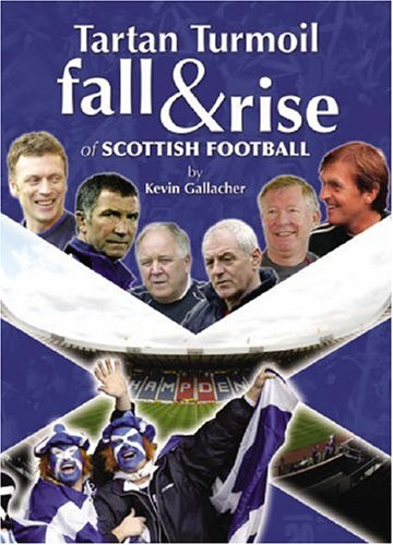 9780954625153: Tartan Turmoil: The Fall and Rise of Scottish Football