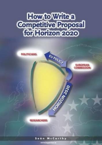 9780954625733: How to Write a Competitive Proposal for Horizon 2020: A Handbook for Research Managers