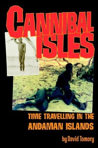9780954626808: Cannibal Isles: Time-travelling In The Andaman Islands