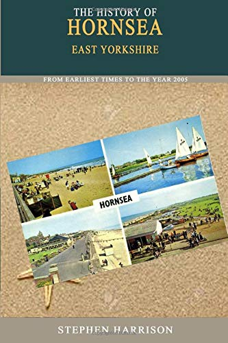 9780954630058: History of Hornsea: From the Earliest Times to the Year 2005