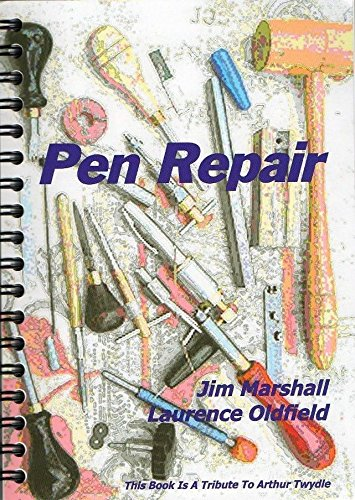 9780954630461: Pen Repair: A Practical Repair Guide for Collectable Pens and Pencils