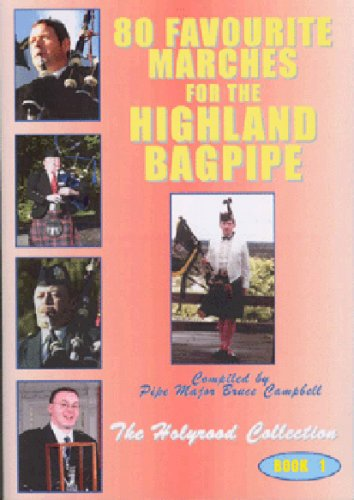 9780954633455: 80 Favourite Marches for the Highland Bagpipe: v. 1: The Holyrood Collection