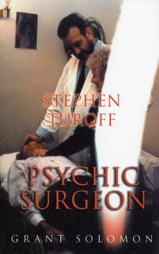 9780954633813: Stephen Turoff Psychic Surgeon