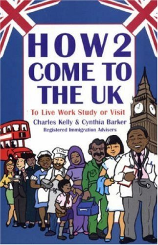 9780954633837: How2 Come to the UK: To Live Work Study or Visit