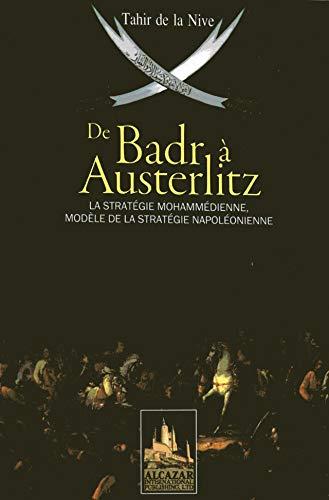 9780954635763: De Badr a Austerlitz la Strategie Mohammedienne, Modele de la Strategie Napoleonienne.