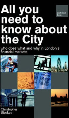 9780954637224: All You Need to Know About the City: Who Does Why and What in London S Financial Markets